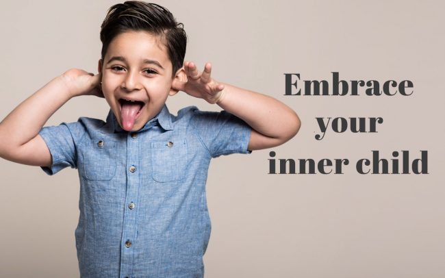 Embrace your inner child